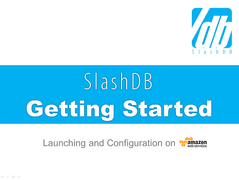 Slide Deck, How To Get Started With SlashDB On Amazon EC2