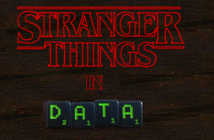 Stranger Things in Data
