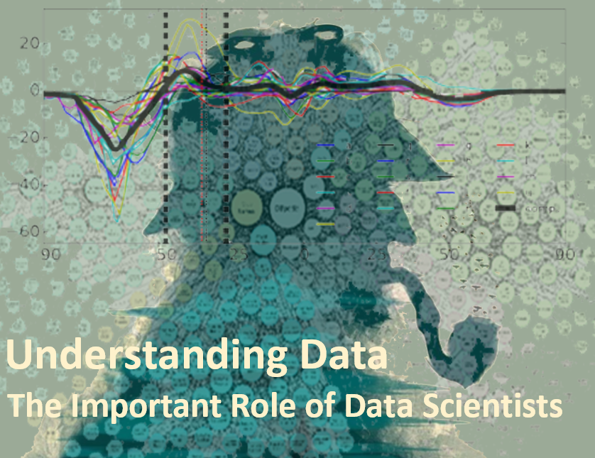 Understanding Data: The Important Role Of Data Scientists